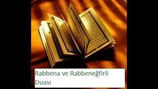 Rabbena ve Rabbeneğfirli Duası ( Rabbena   arapça okunuşu ve anlamı )