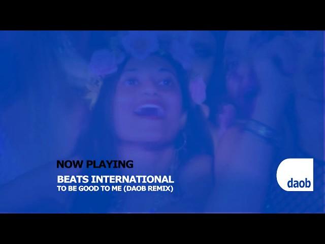 Beats International - To Be Good To Me (DAOB 2020 Remix)