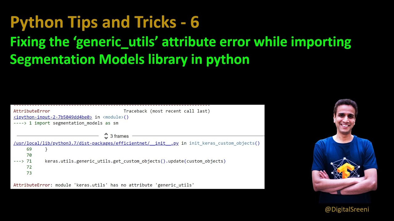 Fixing Generic_Utils Error While Importing Segmentation Models Library - Python tips and tricks