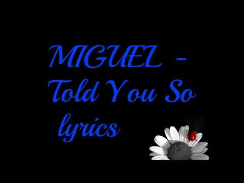 MIGUEL   Told You So lyrics