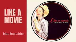 【MV full】Like a movie / blue but white[official]