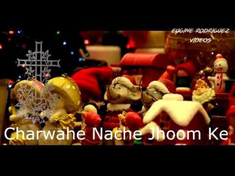 Charwahe Nache Jhoom Ke   Best Hindi Christmas Song 2017 - YouTube