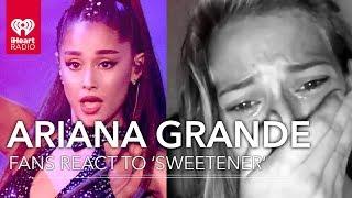 12 Ariana Grande Fan Freak Out Reactions To 'Sweetener' | Fan Reactions