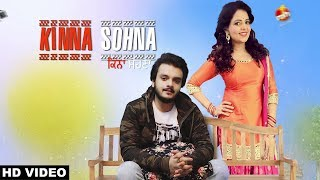 kinna sohna full song anadi mishra ft sugandha mishra new punjabi song 2018 white hill music