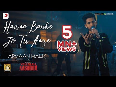 Hawaa Banke Jo Tu Aaye - Yeh Saali Aashiqui | Armaan Malik | Vardhan Puri | Shivaleeka Oberoi