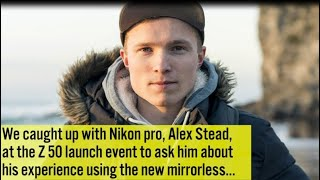 Professional Photo magazine interview with Alex Stead and the Nikon Z50 test.