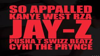 "Kanye West- ""So Appalled"" Ft. Jay-Z, RZA, Pusha T, Swizz Beatz & Cyhi The Prynce"