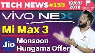 Vivo Nex, Mi Max3, Nokia 3.1, Jio Monsoon Hungama Offer, Gorilla Glass 6, Kirin 710,HTC Shut-TTN#159