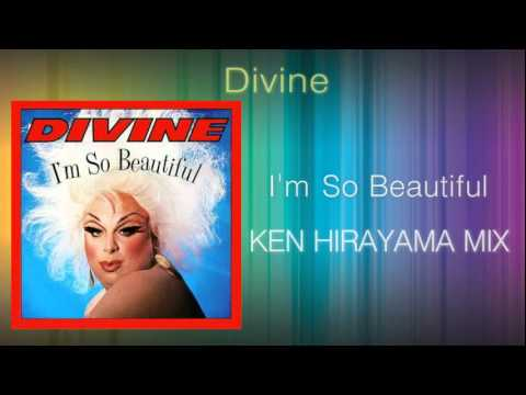 Divine - I'm So Beautiful (KEN HIRAYAMA MIX)