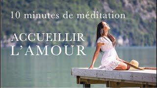 Méditation - Accueillir l'Amour