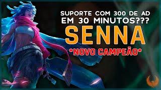 NOVO CAMPEÃO - SENNA - SUPORTE COM 300 DE AD EM 30 MINUTOS??? RIOT? - SENNA SUPORTE GAMEPLAY [PT-BR]