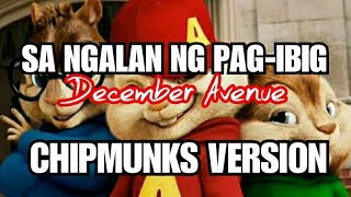 SA NGALAN NG PAG-IBIG by DECEMBER AVENUE (CHIPMUNKS VERSION)