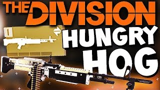 The Division - HUNGRY HOG WEAPON + How to Get !! (High End)