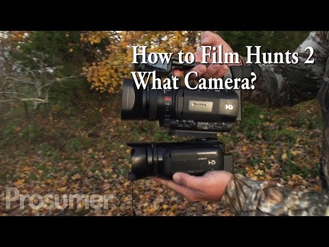 How To Film Hunts 2 - What Camera?