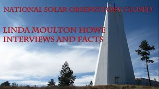 Linda Moulton Howe  on why Solar Observatory in Sunspot Closed