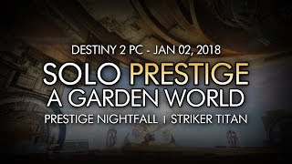 Destiny 2 - Solo Prestige Nightfall: A Garden World (Titan - Week 18)
