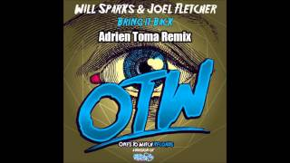 Will Sparks & Joel Fletcher - Bring It Back (Adrien Toma Remix)