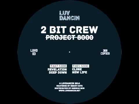 2 Bit Crew - Deep Down [LUVD03]