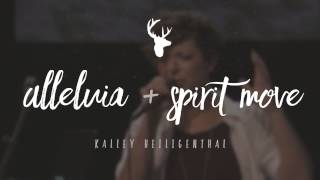 Kalley Heiligenthal - Spirit Move - Bethel Worship