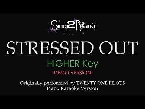 Stressed Out (Higher Key - Piano karaoke demo) Twenty One Pilots