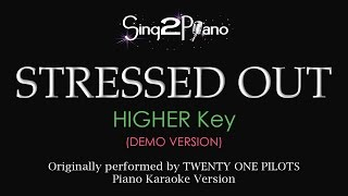 Stressed Out (Higher Key - Piano karaoke demo) Twenty One Pilots