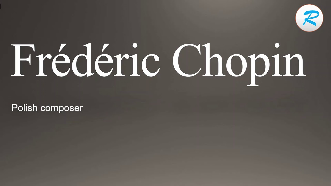How to pronounce Frederic Chopin