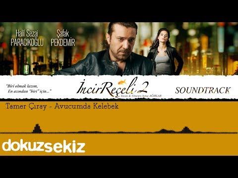 Tamer Çıray - Avucumda Kelebek (İncir Reçeli 2 / Soundtrack)