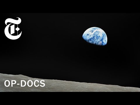 Earthrise: What It's Like to Escape Our Planet | Op-Docs