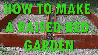 How To Make A Raised-bed Garden
