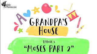 Grandpa's House - Ep 5 'Moses Part 2'
