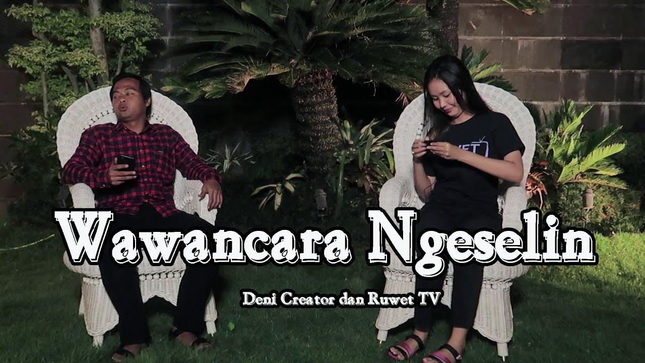 Wawancara Ngeselin Deni Creator dan Ruwet TV
