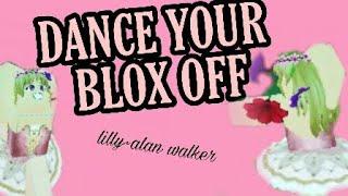 Lily alan walker~ ROBLOX -dance your blox off !