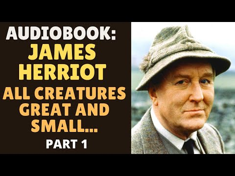 James Herriot - All Creatures Great And Small Audiobook Part One