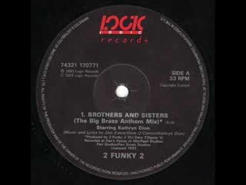 2 Funky 2 - Brothers & Sisters (Big Brass Anthem Mix)