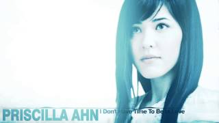 Priscilla Ahn  -  I Don't Have Time To Be In Love
