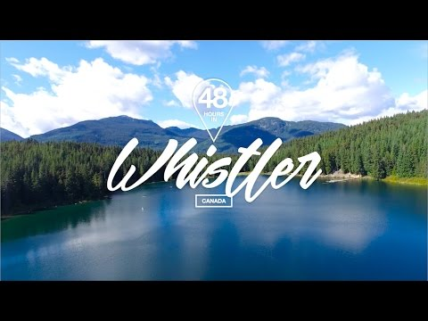 48 Hours In Whistler, Canada
