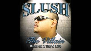 Slush The Villain - R.I.P. To All My Soldiers
