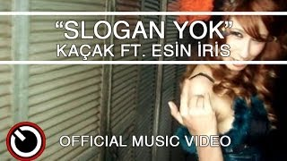 Kaçak (feat. Esin İris) - Slogan Yok Resimi