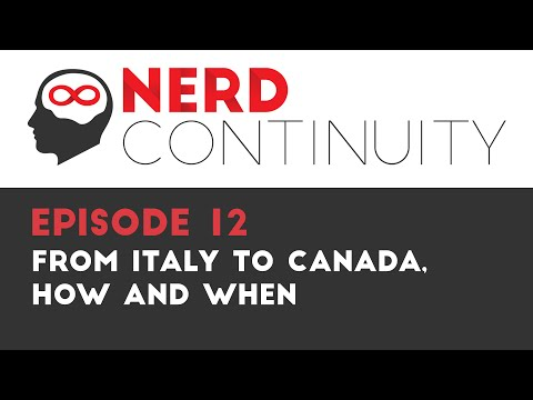 Episode 12 - From Italy to Canada, how and when