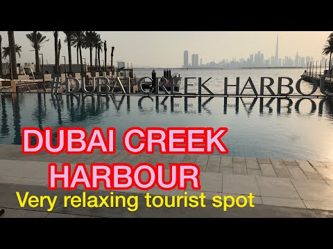 DUBAI CREEK HARBOUR very relaxing tourist spot (AUGUST 2020 )