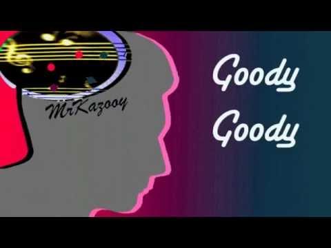 Goody Goody -- MrKazooy sings (Karaoke)