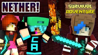 MINECRAFT SURVIVAL ADVENTURE SERIES | THE NETHER! | CHAD, DOLLASTIC & AUDREY