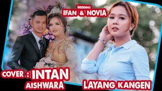 Download lagu INTAN AISHWARA - LAYANG KANGEN | WEDDING NOVIA & IFAN (COVER)