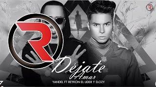 Déjate amar [Remix] - Yandel Feat. Reykon el Líder y D.ozy  ®