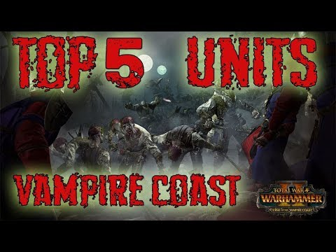Top 5 Best Units in the Vampire Coast | Total War: Warhammer 2
