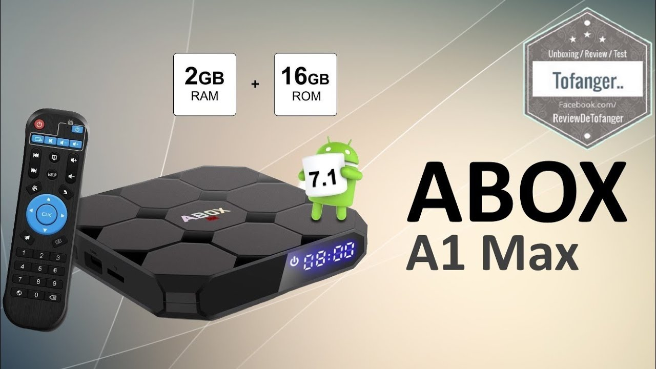 Abox A1 Max : Android TV Box 2GB Ram 16GB stockage Android 7.1