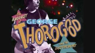 George Thorogood - One Bourbon, One Scotch, One Beer