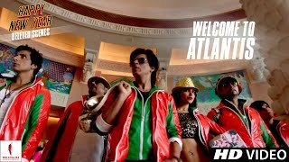 Happy New Year | Welcome to Atlantis | Deleted Scene | Deepika Padukone, Shah Rukh Khan