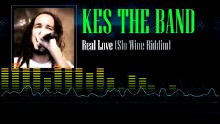 Kes The Band - Real Love (Slo Wine Riddim)