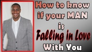 How to know if your man is falling in love with you